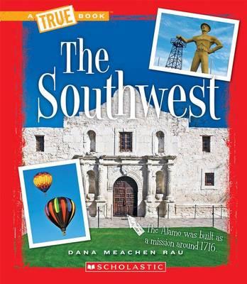 The Southwest by Dana Meachen Rau