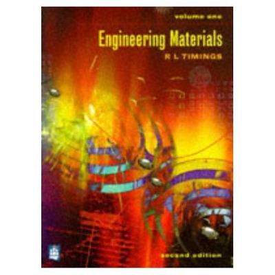 Engineering Materials Volume 1 by Roger L. Timings