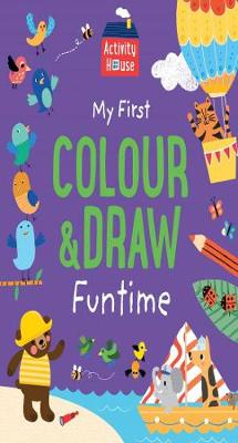 Activity House - My First Colour & Draw Funtime book