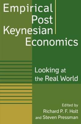 Empirical Post Keynesian Economics by Richard P. F. Holt