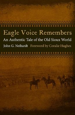 Eagle Voice Remembers by John G. Neihardt