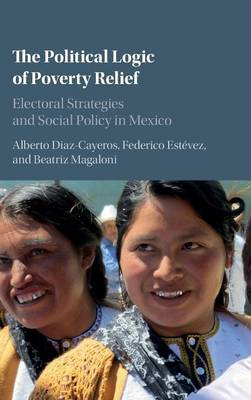 Political Logic of Poverty Relief by Beatriz Magaloni