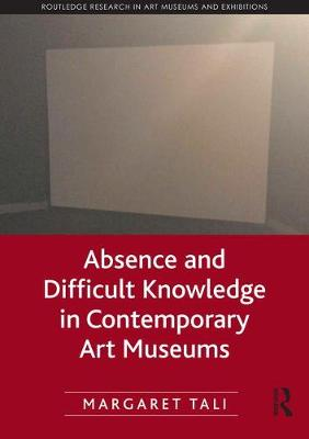 Absence and Difficult Knowledge in Contemporary Art Museums book