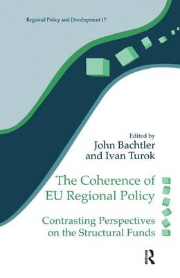 The Coherence of EU Regional Policy by John Bachtler