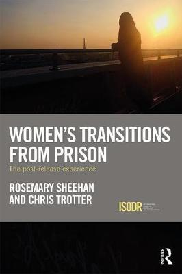 Women's Transitions from Prison by Rosemary Sheehan