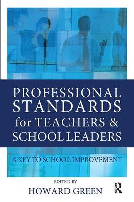 Professional Standards for Teachers and School Leaders by Howard Green