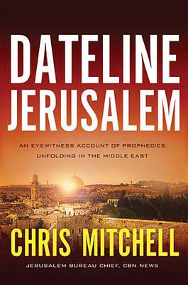 Dateline Jerusalem by Chris Mitchell