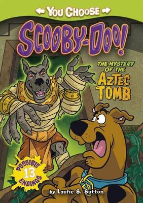 The Mystery of the Aztec Tomb by Laurie S. Sutton