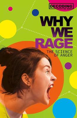 Why We Rage: The Science of Anger by Melissa Mayer