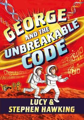 George and the Unbreakable Code by Stephen Hawking