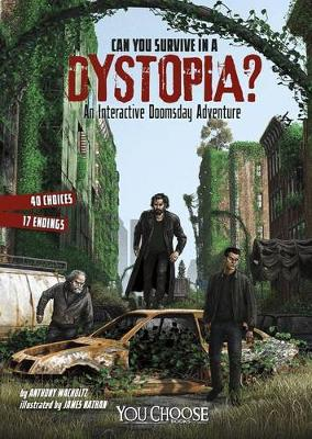 Can You Survive in a Dystopia?: An Interactive Doomsday Adventure by ,Anthony Wacholtz