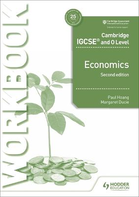 Cambridge IGCSE and O Level Economics Workbook 2nd edition by Paul Hoang