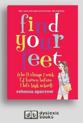 Find Your Feet: The 8 things I Wish I'd known before I left High School by Rebecca Sparrow