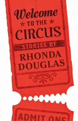 Welcome to the Circus by Rhonda Douglas
