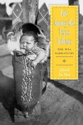 Life Among the Texas Indians book