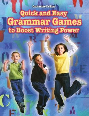 Quick and Easy Grammar Games to Boost Writing Power by Catherine S. DePino