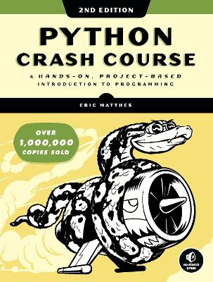 Python Crash Course (2nd Edition): A Hands-On, Project-Based Introduction to Programming book