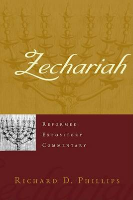 Zechariah by Richard D Phillips