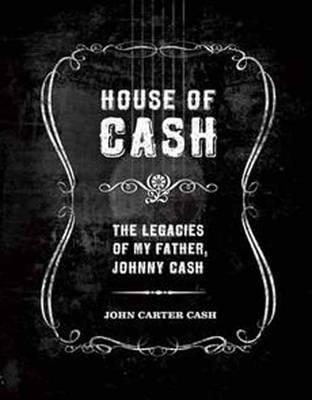 House of Cash by John Carter Cash