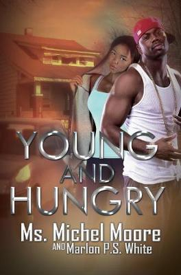 Young And Hungry by Marlon P.S. White