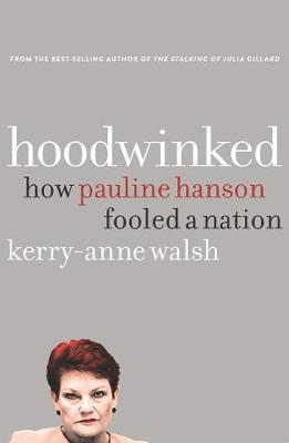 Hoodwinked: How Pauline Hanson Fooled a Nation book