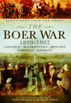 The Boer War 1899-1902 by John Grehan