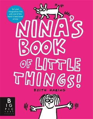 Nina's Book of Little Things by The Keith Haring Studio LLC