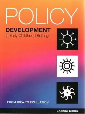 Policy Development in Early Childhood Settings by Leanne Gibbs
