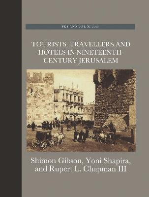 Tourists, Travellers and Hotels in 19th-Century Jerusalem by Rupert L. Chapman, Iii