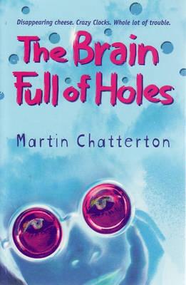 Brain Full of Holes by Martin Chatterton