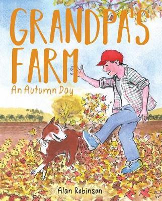 Grandpa's Farm: An Autumn Day by Alan Robinson