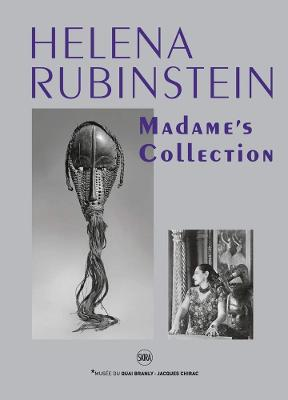 Helena Rubinstein: Madame's Collection by Musee du Quai Branly