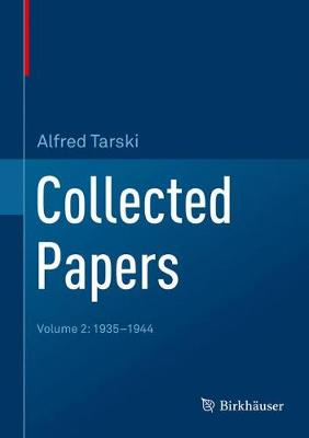 Collected Papers: Volume 2: 1935-1944 by Alfred Tarski