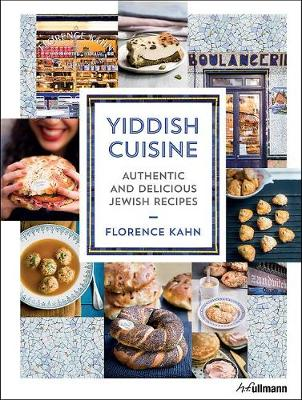 Yiddish Cuisine: Authentic and Delicious Jewish Recipes by ,Florence Kahn