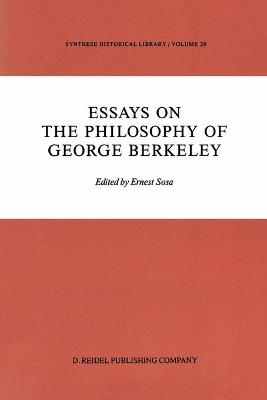 Essays on the Philosophy of George Berkeley by Ernest Sosa