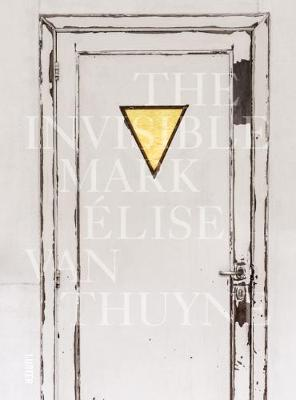 The Invisible Mark by Elise Van Thuyne