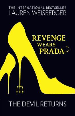 The Revenge Wears Prada: The Devil Returns by Lauren Weisberger