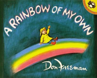 Freeman Don : Rainbow of My Own by Don Freeman