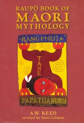 Raupo Book of Maori Mythology by A. W. Reed