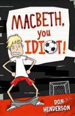 Macbeth, You Idiot! by Don Henderson