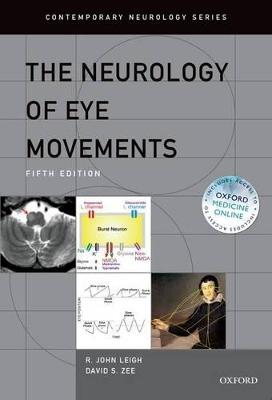 The Neurology of Eye Movements by R. John Leigh