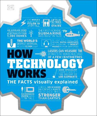 How Technology Works: The facts visually explained book