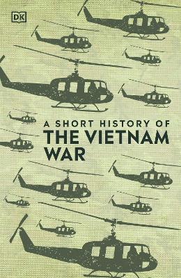 A Short History of The Vietnam War by DK