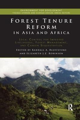 Forest Tenure Reform in Asia and Africa: Local Control for Improved Livelihoods, Forest Management, and Carbon Sequestration book
