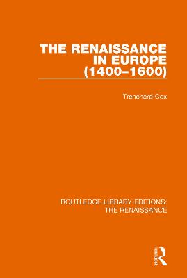 The Renaissance in Europe by Trenchard Cox