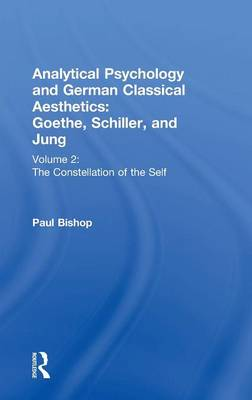 Analytical Psychology and German Classical Aesthetics: Goethe, Schiller and Jung book