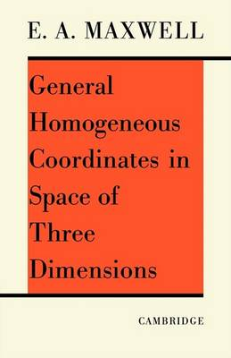 General Homogeneous Coordinates in Space of Three Dimensions by E. A. Maxwell