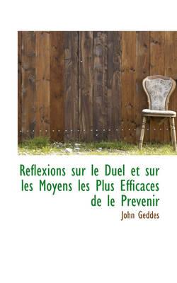 Reflexions Sur Le Duel Et Sur Les Moyens Les Plus Efficaces de Le PR Venir by Center for Evidence-Based Mental Health Department of Psychiatry John Geddes