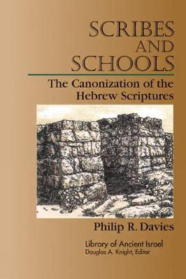 Scribes and Schools by Philip R. Davies