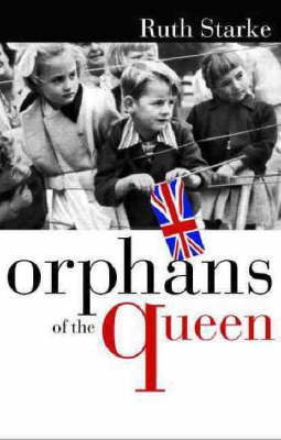 Orphans of the Queen by Ruth Starke